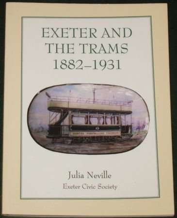 Exeter and the Trams 1882-1931, by Julia Neville